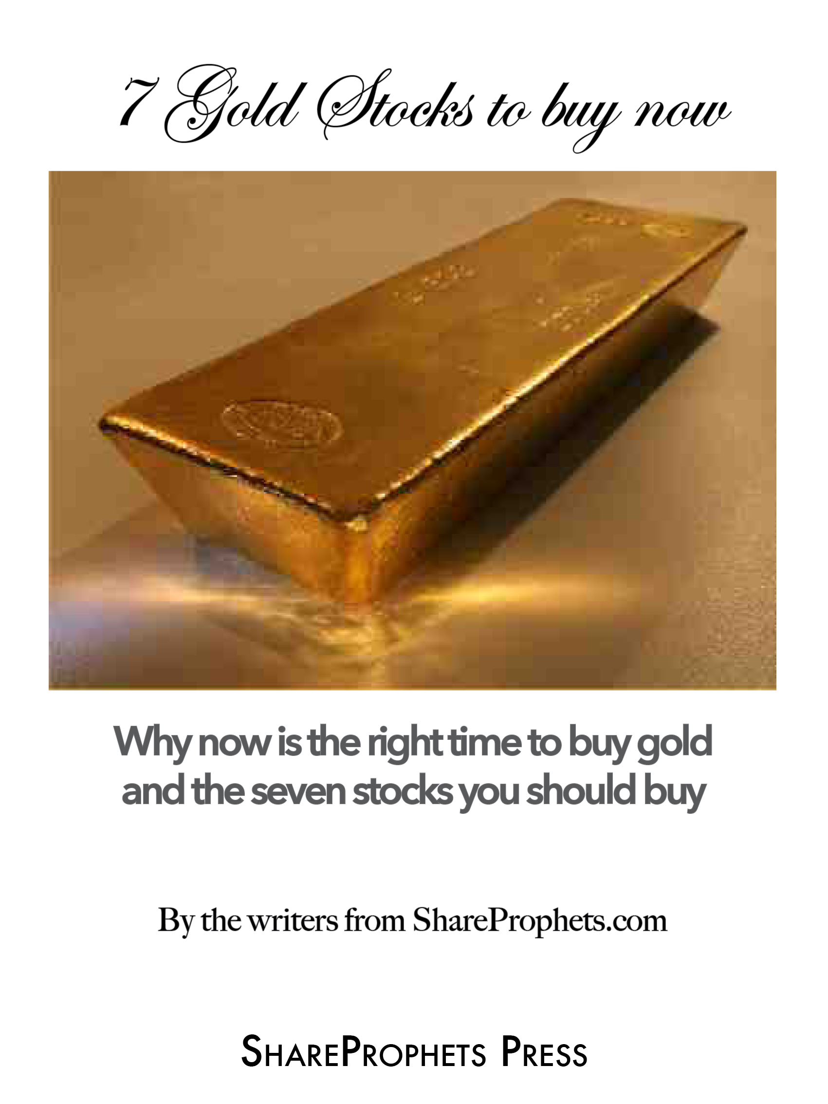 Order your complimentary copy of 7 Gold Stocks to buy now